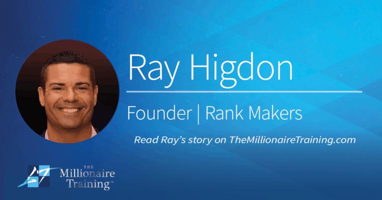 Ray Higdon's Millionaire Training Story